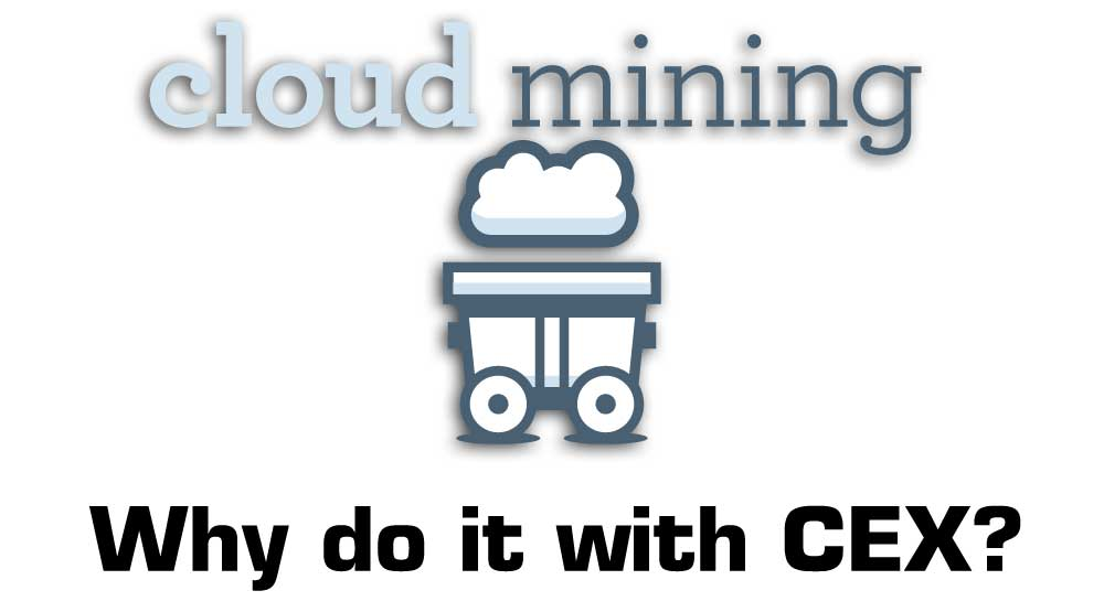 why cloud mine with cex
